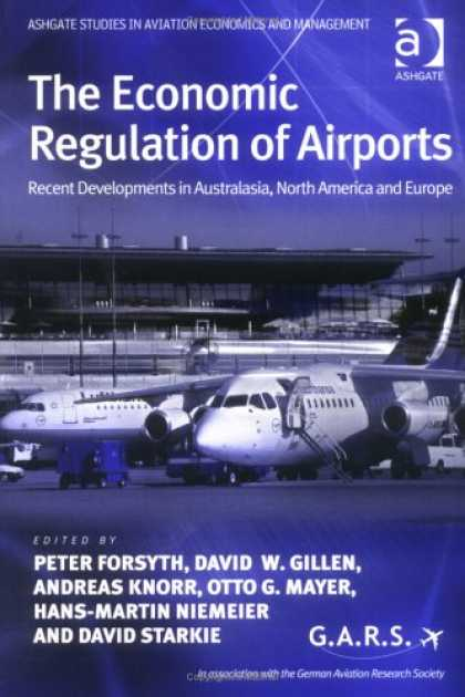 Economics Books - The Economic Regulation of Airports: Recent Developments in Australasia, North A