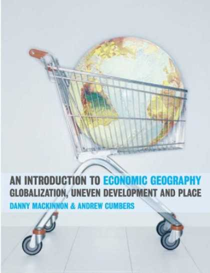 Economics Books - An Introduction to Economic Geography: Globalization, Uneven Development and Pla