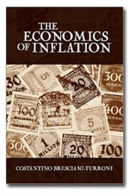 Economics Books - The Economics of Inflation (A Study of Currency Depreciation in Post-War Germany