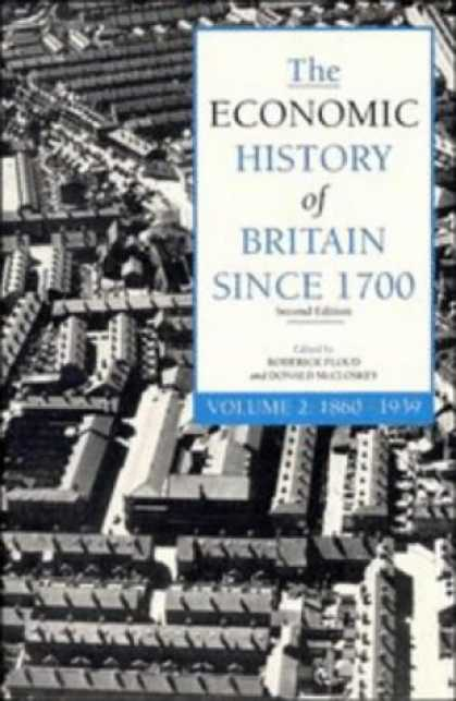 Economics Books - The Economic History of Britain Since 1700, Volume 2: 1860-1939