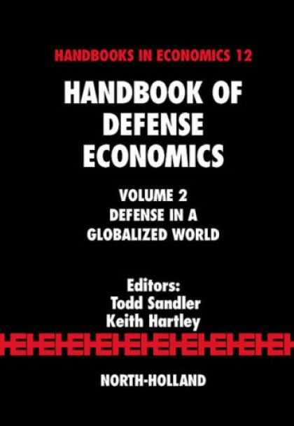 Economics Books - Handbook of Defense Economics, Volume 2: Defense in a Globalized World (Handbook