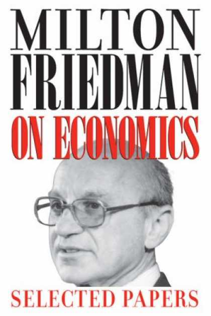 Economics Books - Milton Friedman on Economics: Selected Papers
