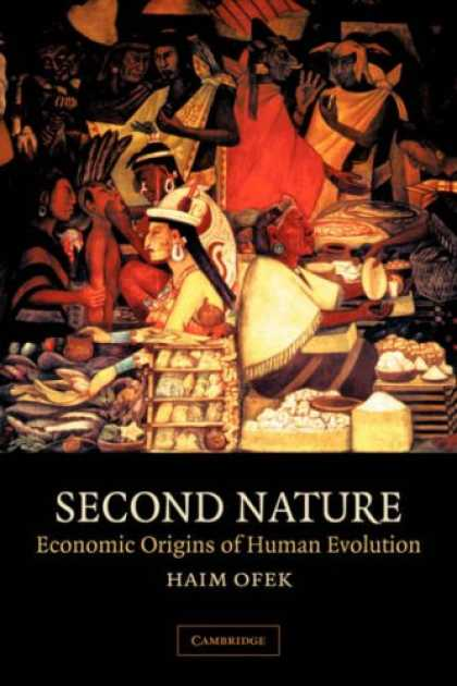 Economics Books - Second Nature: Economic Origins of Human Evolution