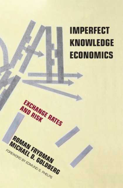 Economics Books - Imperfect Knowledge Economics: Exchange Rates and Risk