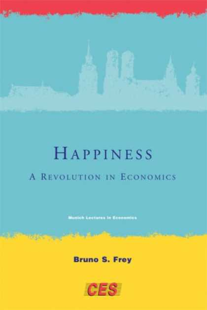 Economics Books - Happiness: A Revolution in Economics (Munich Lectures)