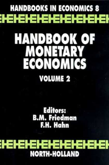 Economics Books - Handbook of Monetary Economics Volume 2 (Handbooks in Economics)