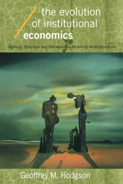 Economics Books - The Evolution of Institutional Economics (Economics As Social Theory)