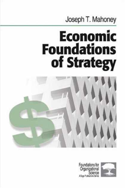 Economics Books - Economic Foundations of Strategy (Foundations for Organizational Science)