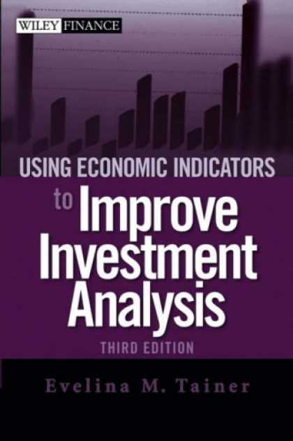 Economics Books - Using Economic Indicators to Improve Investment Analysis, Third Edition
