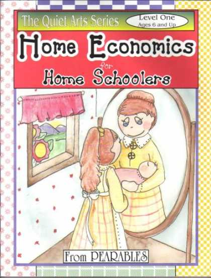 Economics Books - HOME ECONOMICS FOR HOME SCHOOLERS LEVEL ONE (THE QUIET ARTS SERIES)