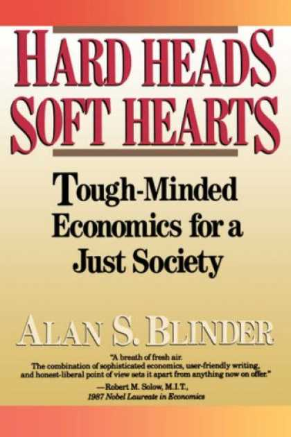 Economics Books - Hard Heads, Soft Hearts: Tough-minded Economics For A Just Society