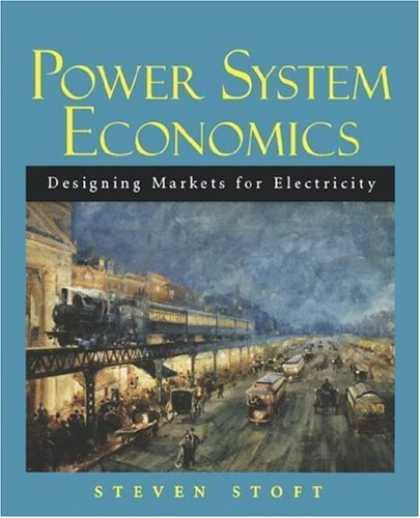 Economics Books - Power System Economics: Designing Markets for Electricity