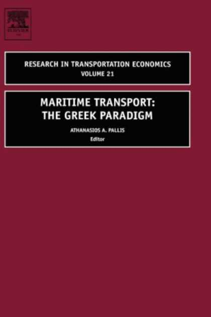 Economics Books - Maritime Transport, Volume 21: The Greek Paradigm (Research in Transportation Ec