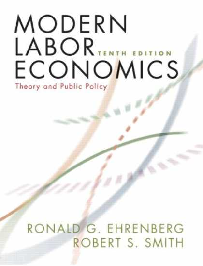Economics Books - Modern Labor Economics: Theory and Public Policy (10th Edition) (Addison-Wesley
