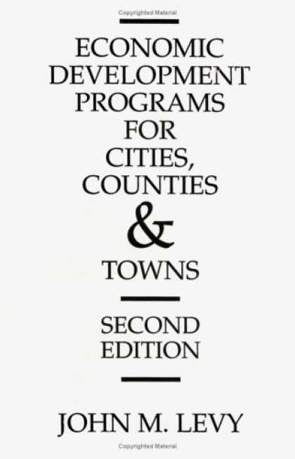 Economics Books - Economic Development Programs for Cities, Counties and Towns: Second Edition