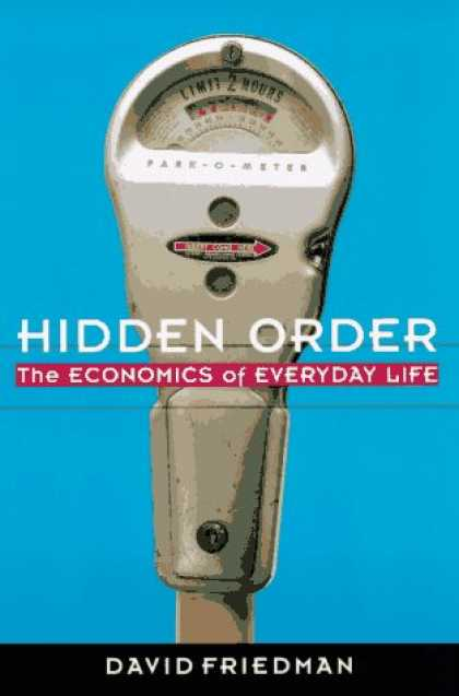 Economics Books - Hidden Order: The Economics of Everyday Life