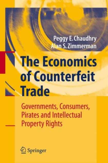 Economics Books - The Economics of Counterfeit Trade: Governments, Consumers, Pirates and Intellec