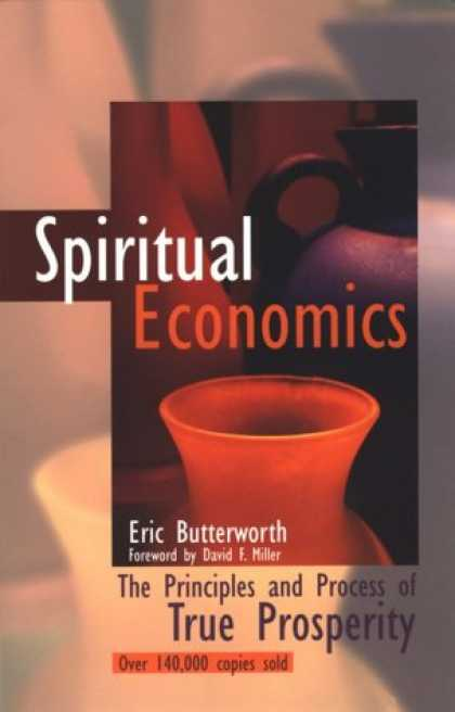 Economics Books - Spiritual Economics: The Principles and Process of True Prosperity