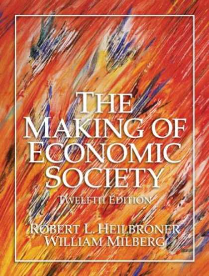 Economics Books - Making of Economic Society, The (12th Edition) (Heilbroner, Robert L//Making of