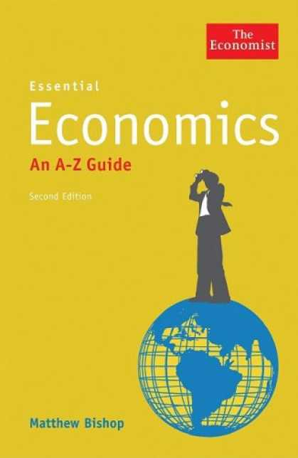 Economics Books - Essential Economics: An A-Z Guide (Economist Books)