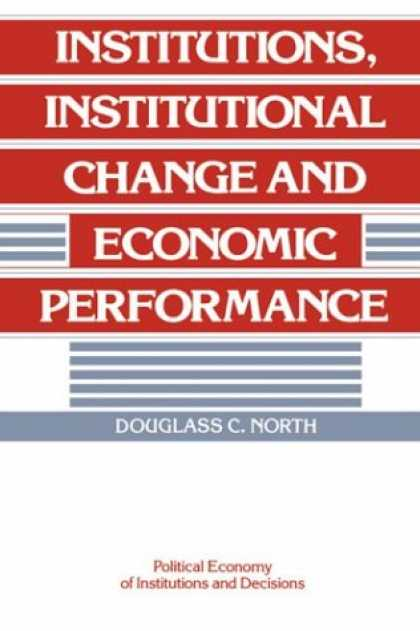 Economics Books - Institutions, Institutional Change and Economic Performance (Political Economy o