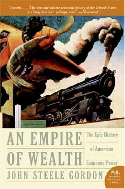 Economics Books - Empire of Wealth: The Epic History of American Economic Power (P.S.)