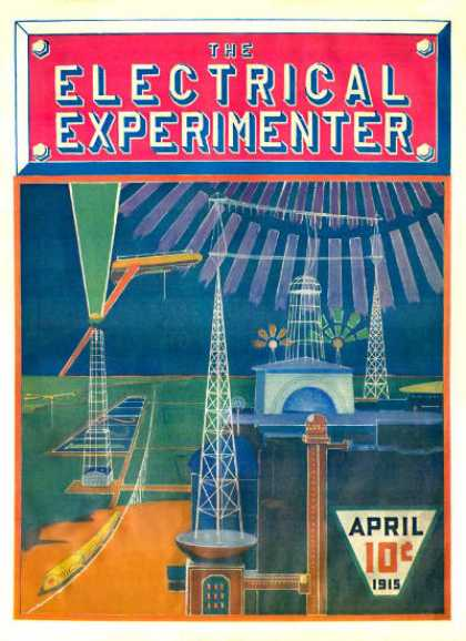 Electrical Experimenter - 4/1915