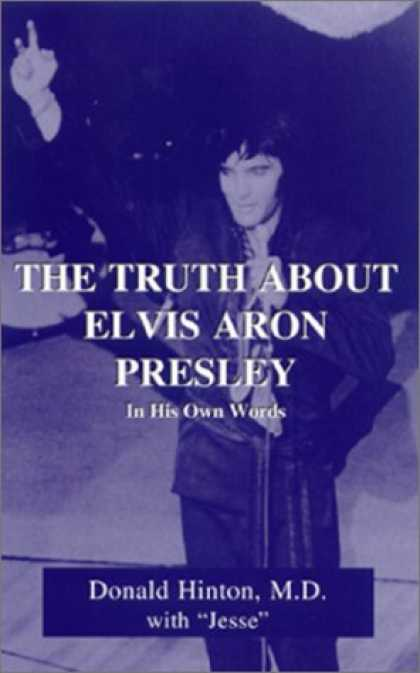 Elvis Presley Books - The Truth About Elvis Aron Presley: In His Own Words