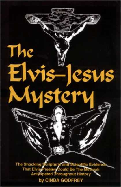 Elvis Presley Books - The Elvis-Jesus Mystery : The Shocking Scriptural and Scientific Evidence That E