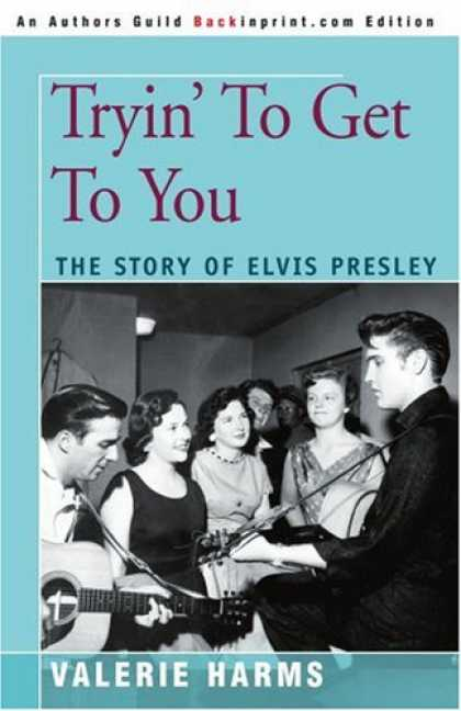 Elvis Presley Books - Tryin' To Get To You: The Story of Elvis Presley