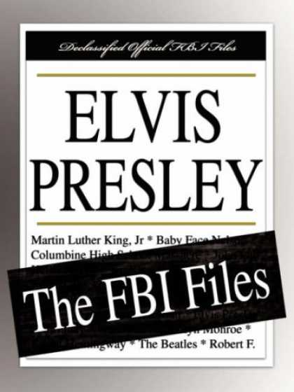 Elvis Presley Books - Elvis Presley: The FBI Files