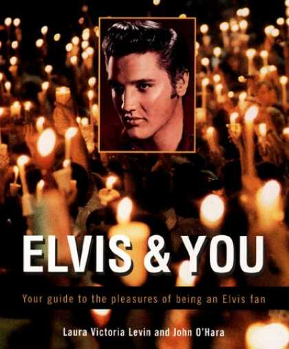 Elvis Presley Books - Elvis and You: Your Guide to the Pleasures of Being an Elvis Fan