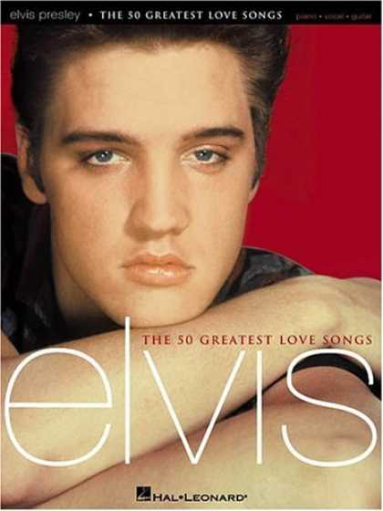 Elvis Presley Books - Elvis Presley - The 50 Greatest Love Songs