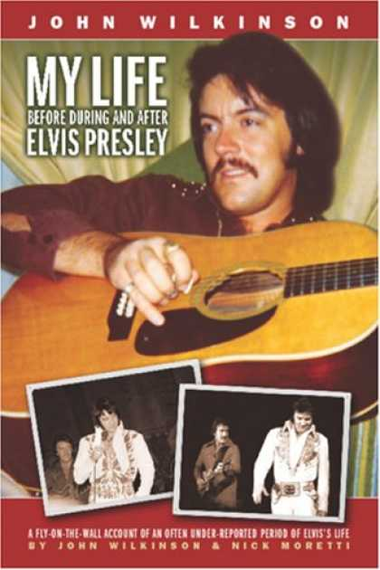 Elvis Presley Books - My Life Before, During and After Elvis Presley