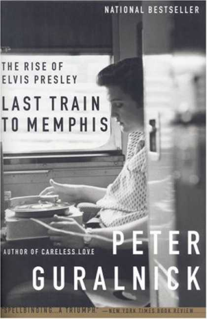 Elvis Presley Books - Last Train to Memphis: The Rise of Elvis Presley