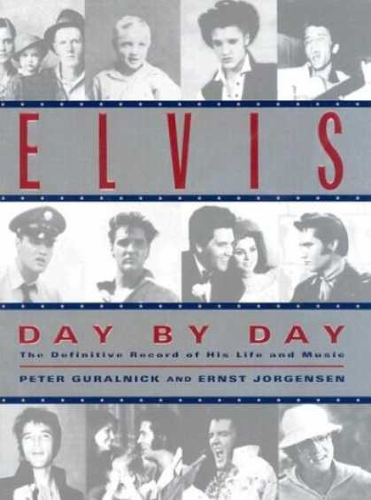 Elvis Presley Books - Elvis Day by Day: The Definitive Record of His Life and Music