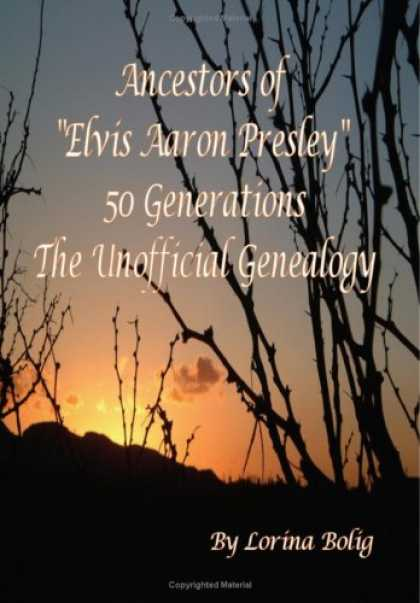 "Elvis Presley Books - Ancestors Of ""Elvis Aaron Presley"" 50 Generation The Unofficial Genealogy"