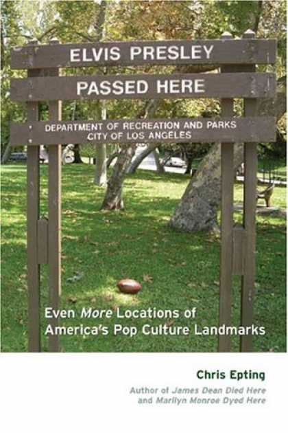 Elvis Presley Books - Elvis Presley Passed Here: Even More Locations of America's Pop Culture Landmark