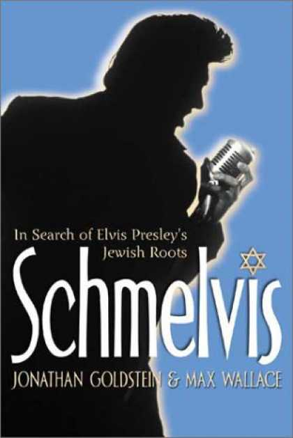 Elvis Presley Books - Schmelvis: In Search of Elvis Presley's Jewish Roots