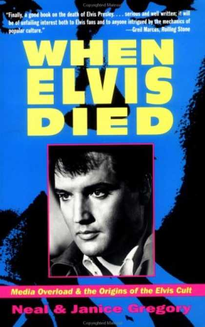 Elvis Presley Books - When Elvis Died: Media Overload & the Origins of theElvis Cult