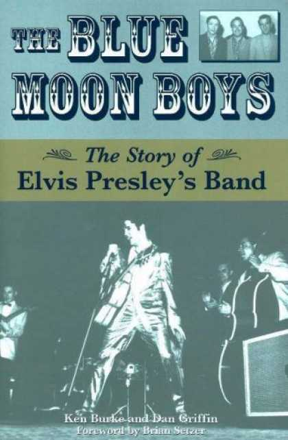 Elvis Presley Books - The Blue Moon Boys: The Story of Elvis Presley's Band