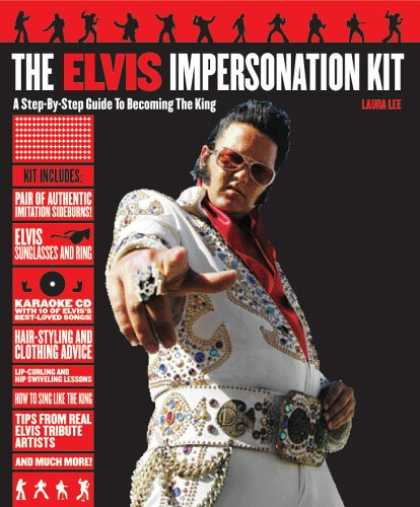 Elvis Presley Books - The Elvis Impersonation Kit: A Step-by-Step Guide to Becoming the King