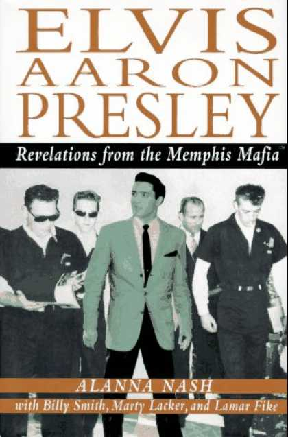 Elvis Presley Books - Elvis Aaron Presley: Revelations from the Memphis Mafia