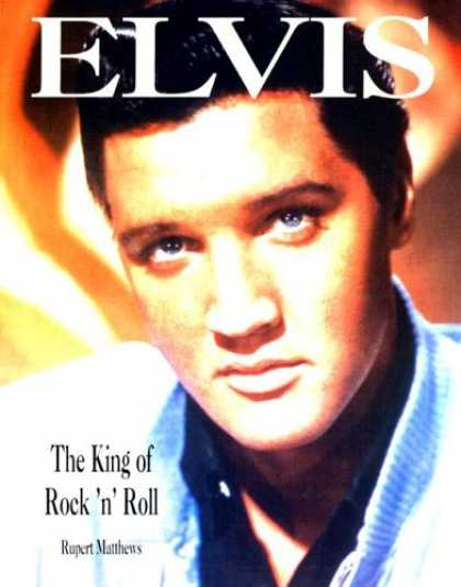 Elvis Presley Books - Elvis: The King of Rock and Roll