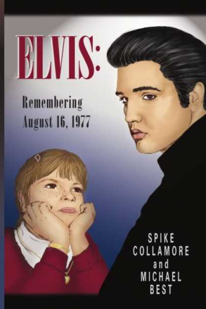 Elvis Presley Books - ELVIS:: Remembering August 16, 1977