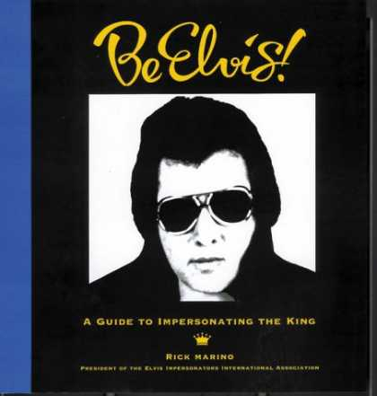 Elvis Presley Books - Be Elvis! A Guide to Impersonating the King
