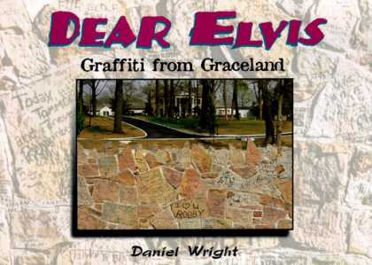 Elvis Presley Books - Dear Elvis: Graffiti from Graceland