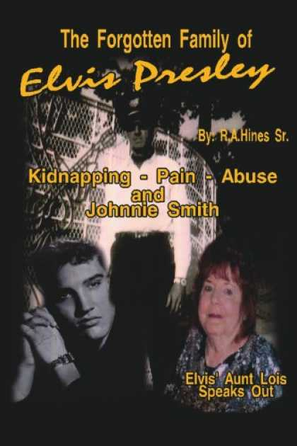 Elvis Presley Books - The Forgotten Family of Elvis Presley: Elvis' Aunt Lois Smith Speaks Out