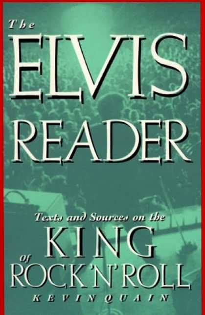 Elvis Presley Books - The Elvis Reader: Texts and Sources on the King of Rock 'N' Roll