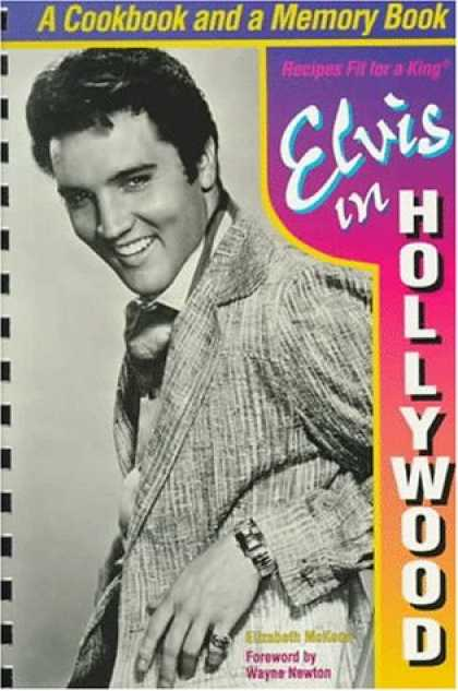 Elvis Presley Books - Elvis in Hollywood: Recipes Fit for a King